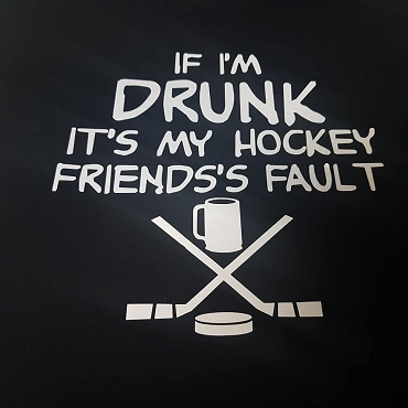 If Im drunk its my hockey friends fault hoodie beer