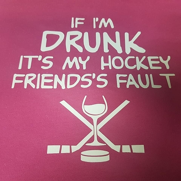 If Im drunk its my hockey friends fault hoodie wine