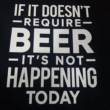 If it doesnt require beer its not happening today  (black shirt)