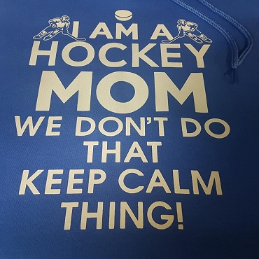 I'm a hockey mom we don't do that keep calm thing hoodie