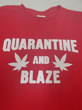 Quarantine and blaze T-shirt or Hoodie
