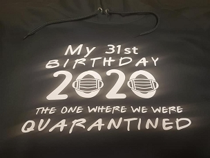 My (Age) Birthday 2020 the one where we were T-shirt or Hoodie