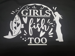 Girls love fishing too T-shirt or Hoodie