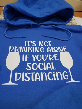 Its not drinking alone  T-shirt or Hoodie