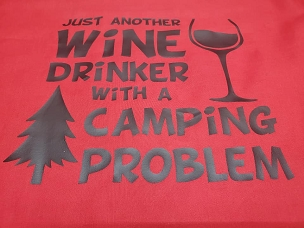 Just another wine drinker with a camping problem T-shirt or Hoodie