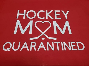 Hockey Mom quarantined   T-shirt or Hoodie