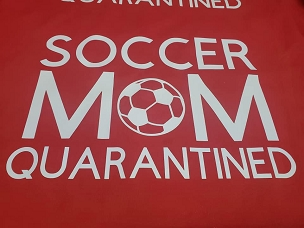 Soccer Mom quarantined  T-shirt or Hoodie