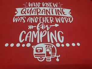 Who knew quarantine was another word for camping  T-shirt or Hoodie