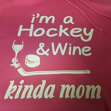 I' m a hockey & wine kinda mom hoodie